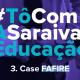 Imagem com destaque para a escrita: #TôComASaraivaEducação - Case FAFIRE