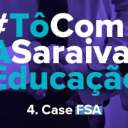 Imagem com destaque para a escrita: #TôComASaraivaEducação - Case FSA